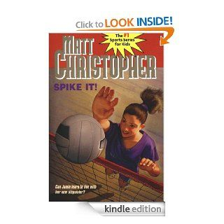 Spike It!: Can Jamie learn to live with her new stepsister? (Matt Christopher Sports Classics) eBook: Matt Christopher, The #1 Sports Writer for Kids: Kindle Store