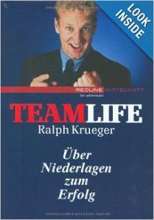 Teamlife. �œber Niederlagen zum Erfolg: 9783832308803: Books