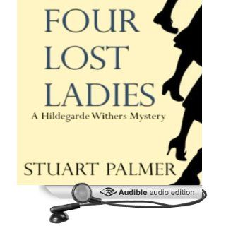 Four Lost Ladies Hildegarde Withers, Book 10 (Audible Audio Edition) Stuart Palmer, Julie McKay Books