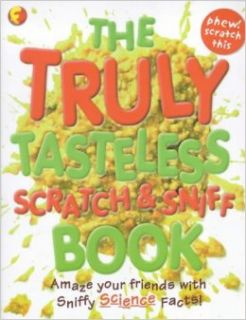 The Truly Tasteless Scratch and Sniff Book (Funfax): Andrew Donkin: 9780754703112: Books