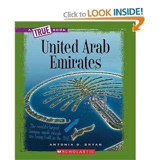 United Arab Emirates (True Books: Countries): Antonia D. Bryan: 9780531168882: Books
