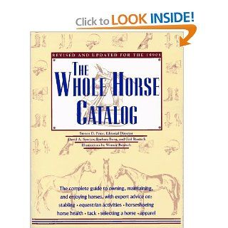 Whole Horse Catalog: Revised and Updated for the 1990s: Steven D. Price: 9780671866815: Books