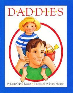 Daddies: Dian Curtis Regan, Mary Morgan Vanroyen: 9780590479738: Books