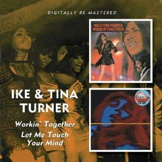 Workin' Together/Let Me Touch Your Mind Import Edition by Ike Turner & Tina (2011) Audio CD: Music