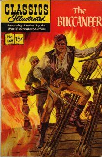 The Buccaneer (Classics Illustrated comic No. 148) (HRN 167): Cecil B. DeMille, Yul Brynner, Inger Stevens: Books