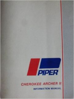 Piper Cherokee Archer II Information Manual: PA 28 181 (Handbook Part No. 761 619): Piper Aircraft Corporation: Books