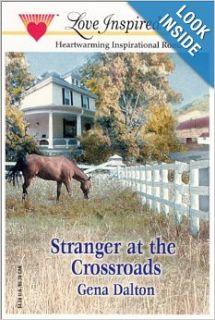 Stranger at the Crossroads (The McMahans of Texas, Book 1) (Love Inspired #174) Gena Dalton 9780373871810 Books