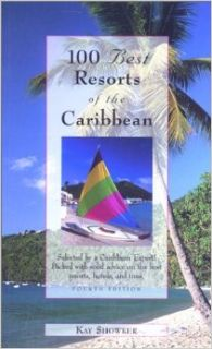 100 Best Resorts of the Caribbean (100 Best Series): Kay Showker: 9780762708246: Books