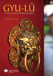 Gyu l�: Die Natur der Erscheinungen: Tulku Lobsang (Rinpoche): Bücher