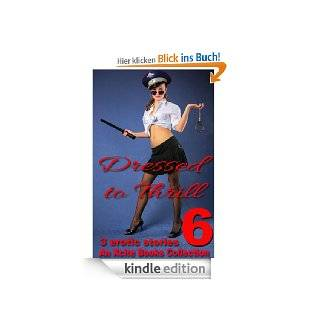 Dressed to Thrill Volume Six   Three sexy uniform and dressing up stories eBook: Justine Elyot, Lily Harlem, Heidi Champa: Kindle Shop