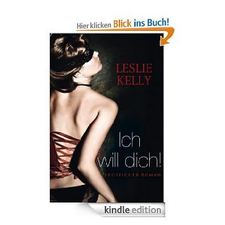 Ich will dich! eBook: Leslie Kelly: Kindle Shop