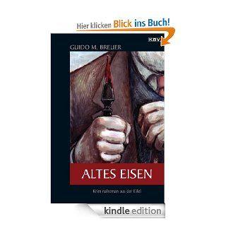 Altes Eisen: Kriminalroman aus der Eifel (Opa Berthold) eBook: Guido M. Breuer: Kindle Shop
