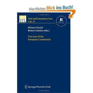 Tort Law of the European Community Tort and Insurance Law: Helmut Koziol, Reiner Schulze: Englische Bücher