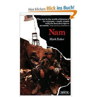 Nam: Vietnam War in the Words of the Men and Women Who Fought There Abacus Books: Mark Baker: Englische Bücher