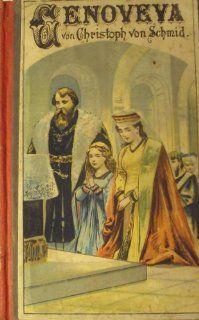 Genoveva nach Christoph von Schmid, der Jugend erz�hlt A. Steinkamp Bücher