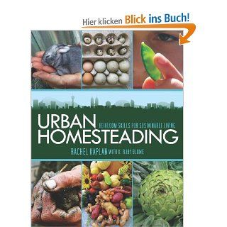 Urban Homesteading: Heirloom Skills for Sustainable Living: Rachel Kaplan, K. Ruby Blume: Englische Bücher