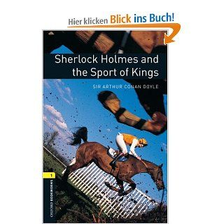 6. Schuljahr, Stufe 2   Sherlock Holmes and the Sport of Kings   Neubearbeitung: Reader Oxford Bookworms Library: Stage 1: Jennifer Bassett, Arthur Conan Doyle: Englische Bücher