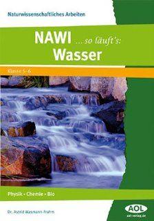 NAWI.so l�uft's: Wasser: Physik, Chemie, Bio 5. und 6. Klasse : Physik, Chemie, Bio 5. und 6. Klasse . Naturwissenschaftliches Arbeiten: Astrid Wasmann Frahm: Bücher
