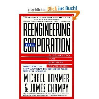 Reengineering the Corporation: A Manifesto for Business Revolution: Michael Hammer, James Champy: Englische Bücher