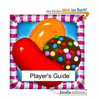 Candy Crush Saga Candy Crush Game Guide: The Sweetest Tips, Divine Hints and Delicious Tricks to Playing Candy Crush eBook: Mark Mulle: Kindle Shop