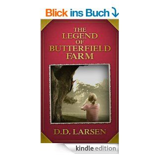 The Legend of Butterfield Farm: Young Adult Adventure   A Novel of Fantasy, Sci Fi, Paranormal Mystery and Suspense eBook: D.D. Larsen: Kindle Shop