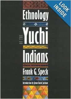 Ethnology of the Yuchi Indians: Frank G. Speck, Jason Baird Jackson: Books