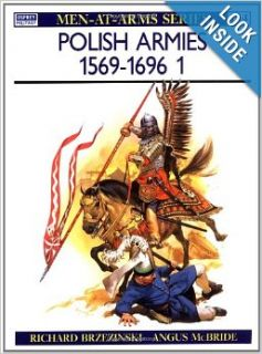 Polish Armies (1) : 1569 1696 (Men At Arms Series, 184): Richard Brzezinski, Angus McBride: 9780850457360: Books