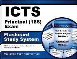 ICTS Principal (186) Exam Flashcard Study System: ICTS Test Practice Questions & Review for the Illinois Certification Testing System: ICTS Exam Secrets Test Prep Team: 9781614021308: Books