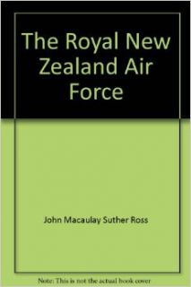 The Royal New Zealand Air Force (Official History of New Zealand in the Second World War, 193): 9780898391879: Books