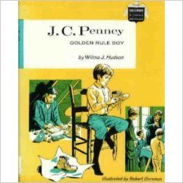 J.C. Penney: Golden Rule Boy: Wilma J. Hudson: 9780672516856: Books