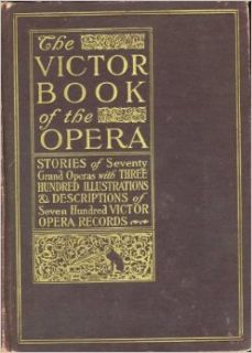 Victor Book of the Opera 1912 Edition Victor Talking Machi Books