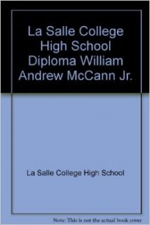 La Salle College High School Diploma William Andrew McCann Jr.: La Salle College High School: Books
