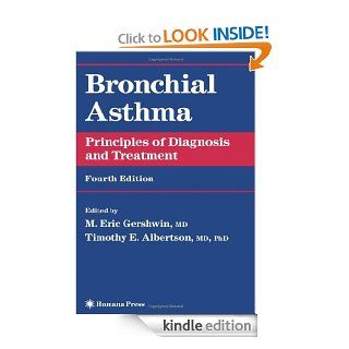 Bronchial Asthma: Principles of Diagnosis and Treatment eBook: M. Eric Gershwin, M. Eric Gershwin, Timothy E. Albertson: Kindle Store