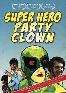 Super Hero Party Clown Randy J. Blair, Zach Sutherland, Shelby Barnes, Adam Sessa  Instant Video