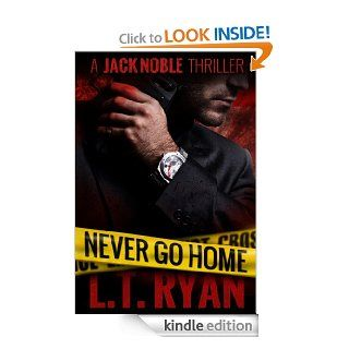 Never Go Home (Jack Noble) eBook: L.T. Ryan: Kindle Store
