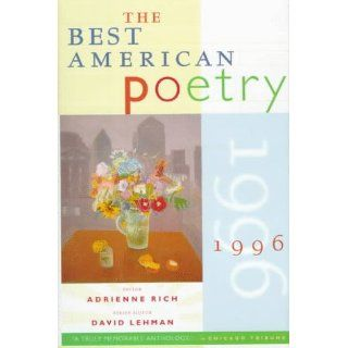 The Best American Poetry 1996: Adrienne Rich, David Lehman: 9780684814551: Books