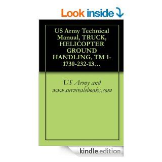 US Army Technical Manual, TRUCK, HELICOPTER GROUND HANDLING, TM 1 1730 232 13&P, 1995 eBook US Army and www.survivalebooks Kindle Store