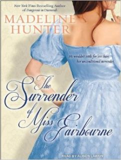 The Surrender of Miss Fairbourne (Fairbourne Quartet): Madeline Hunter, Alison Larkin: 9781452638638: Books