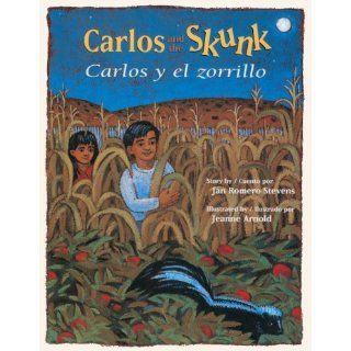Carlos And The Skunk/Carlos Y El Skunk (Turtleback School & Library Binding Edition): Jan Romero Stevens, Jeanne Arnold: 9780613360364: Books