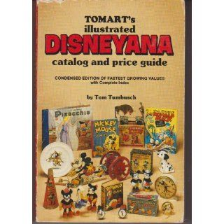 Tomart's Illustrated Disneyana Catalog and Price Guide: Tom Tumbusch: 9780870695582: Books