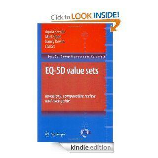 EQ 5D Value Sets Inventory, Comparative Review and User Guide (EuroQol Group Monographs) eBook Agota Szende, Mark Oppe, Nancy Devlin Kindle Store