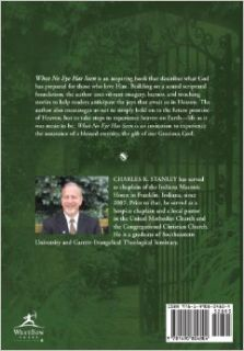 What No Eye Has Seen: Why We All Should Look Forward to Heaven: Charles K. Stanley: 9781490804804: Books