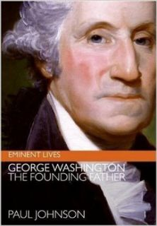 George Washington: The Founding Father (Eminent Lives) 1st (first) Edition by Johnson, Paul published by Harper Collins (2005) Hardcover: Books