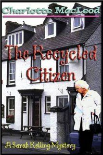 The Recycled Citizen: Charlotte MacLeod, Mary Peiffer: 9780736670517: Books