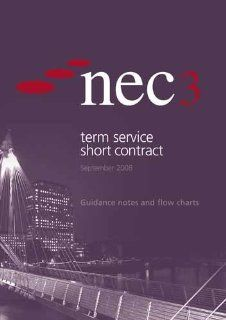 NEC3 Term Service Short Contract Guidance Notes and Flow Charts (TSSC): NEC (New Engineering Contract): 9780727736192: Books