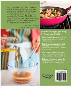 Cooking Light Way to Cook: The Complete Visual Guide to Everyday Cooking: Editors of Cooking Light Magazine: 9780848732929: Books