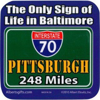 "PITTSBURGH VINYL COASTER ""THE ONLY SIGN OF LIFE IN BALTIMORE, PITTSBURGH 248 MILES"": Toys & Games"