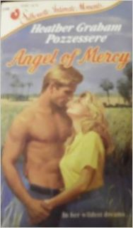 Angel of Mercy (Silhouette Intimate Moments, No 248) Heather Graham Pozzessere 9780373072484 Books