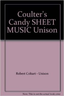 Coulter's Candy SHEET MUSIC Unison: Robert Coltart   Unison, Unison: Books