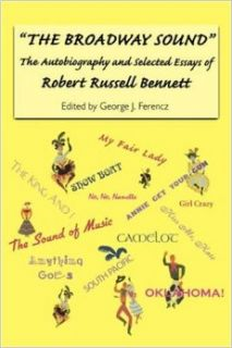 The Broadway Sound (Eastman Studies in Music): Robert Russell Bennett, George Ferencz: 9781580460828: Books